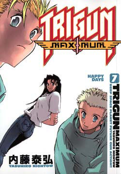 Trigun Maximum Vol. 7 Happy Days